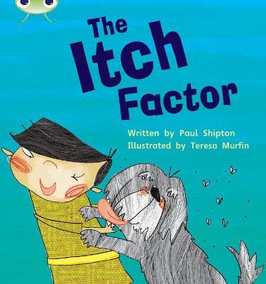 Bug Club Phonics Bug Set 27 The Itch Factor by Paul Shipton