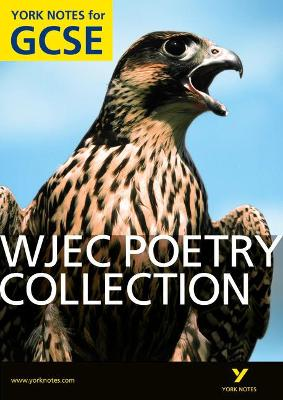 WJEC Poetry Collection: York Notes for GCSE (Grades A*-G) by Mary Green