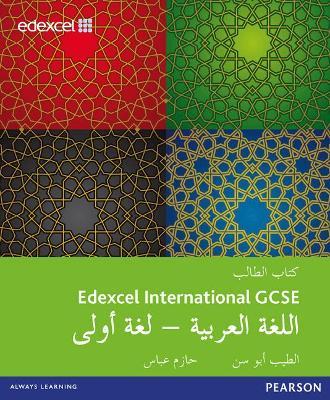 Edexcel International GCSE Arabic 1st Language Student Book by Eltayeb Ali Abusin, Hazim Abbas
