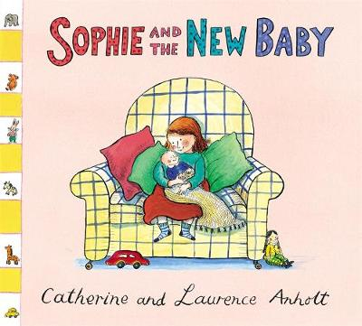 Anholt Family Favourites: Sophie and the New Baby by Laurence Anholt