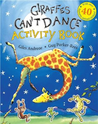 Giraffes Can't Dance Activity Book with over 40 fantastic animal stickers by Giles Andreae