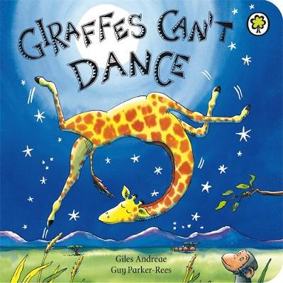 Giraffes Can't Dance Board Book by Giles Andreae