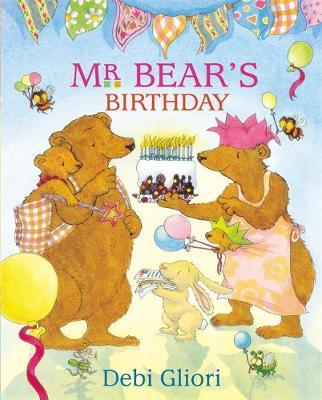 Mr Bear: Mr Bear's Birthday by Debi Gliori