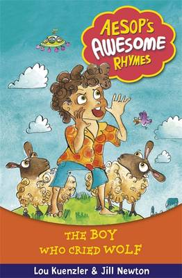 Aesop's Awesome Rhymes: The Boy Who Cried Wolf Book 2 by Lou Kuenzler