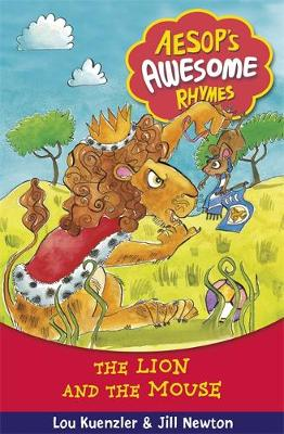 Aesop's Awesome Rhymes: The Lion and the Mouse Book 5 by Lou Kuenzler