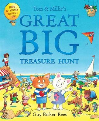 Tom and Millie: Tom and Millie's Great Big Treasure Hunt by Guy Parker-Rees