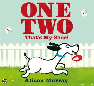 One Two That's My Shoe by Alison Murray