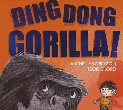 Ding Dong Gorilla by Michelle Robinson