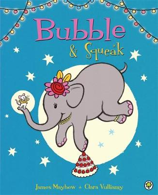 Bubble and Squeak: Bubble and Squeak by James Mayhew