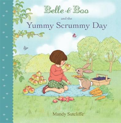 Belle & Boo and the Yummy Scrummy Day by Mandy Sutcliffe