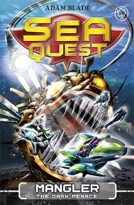 Sea Quest: Mangler the Dark Menace Book 8 by Adam Blade