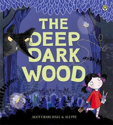 The Deep Dark Wood by Algy Craig-Hall