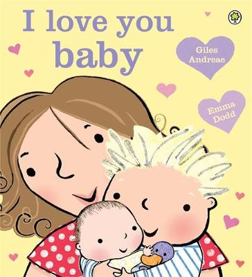 I Love You, Baby by Giles Andreae
