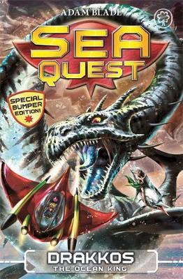 Sea Quest: Drakkos the Ocean King Special 3 by Adam Blade