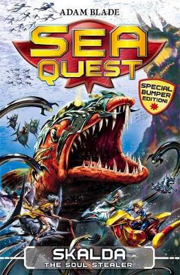 Sea Quest: Skalda the Soul Stealer Special 2 by Adam Blade