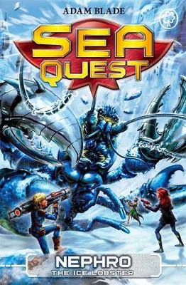 Sea Quest: Nephro the Ice Lobster Book 10 by Adam Blade