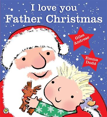 I Love You, Father Christmas by Giles Andreae