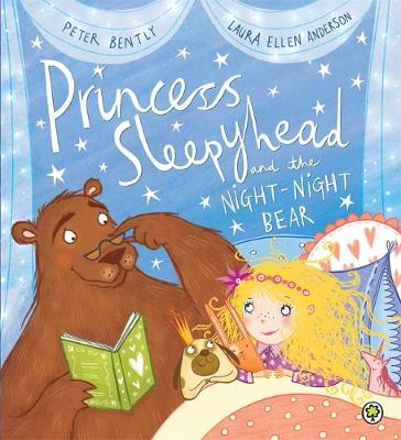 Princess Sleepyhead and the Night-Night Bear by Peter Bently