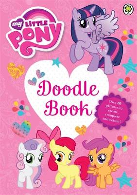 My Little Pony: Doodle Book by Emily C. Hughes