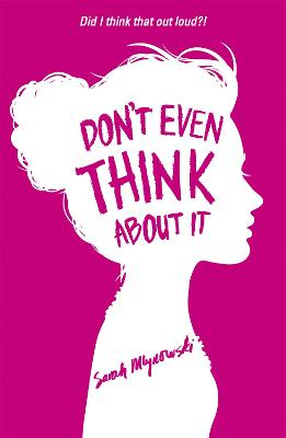 Don't Even Think About It Book 1 by Sarah Mlynowski