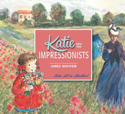 Katie and the Impressionists by James Mayhew