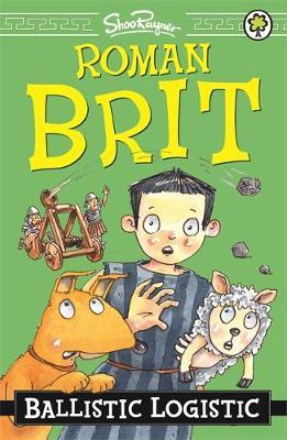 Roman Brit: Ballistic Logistic Book 2 by Shoo Rayner