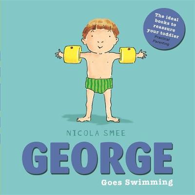 George Goes Swimming by Nicola Smee