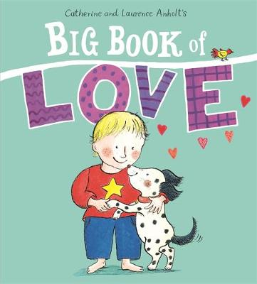The Big Book of Love by Laurence Anholt