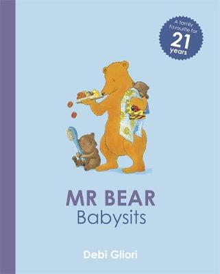 Mr Bear: Mr Bear Babysits by Debi Gliori