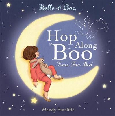 Belle & Boo: Hop Along Boo, Time for Bed by Mandy Sutcliffe