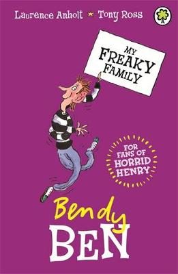 My Freaky Family: Bendy Ben Book 5 by Laurence Anholt