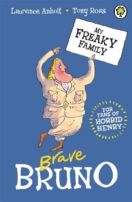 My Freaky Family: Brave Bruno Book 7 by Laurence Anholt
