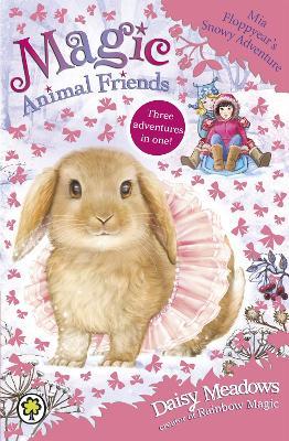 Magic Animal Friends: Mia Floppyear's Snowy Adventure Special 3 by Daisy Meadows