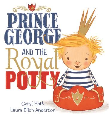 Prince George and the Royal Potty by Caryl Hart