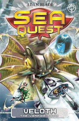 Sea Quest: Veloth the Vampire Squid Book 25 by Adam Blade