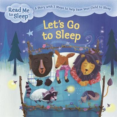 Read Me to Sleep: Let's Go to Sleep A Story with Five Steps to Help Ease Your Child to Sleep by Maisie Reade