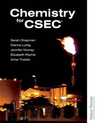 Chemistry for CSEC by Elizabeth Ritchie, Jennifer Murray, Anne Tindale, Dianne Luttig