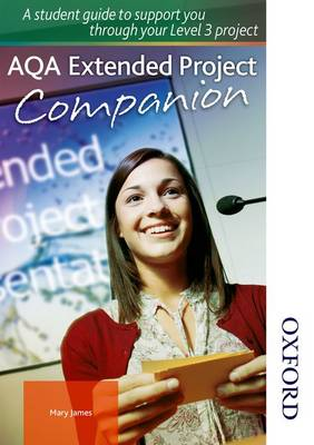 AQA Extended Project Student Companion by Mary James
