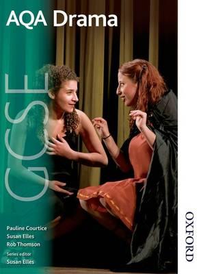 AQA GCSE Drama by Rob Thomson, Pauline Courtice