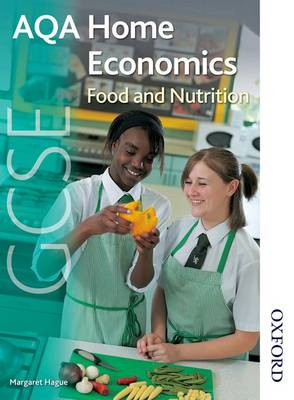 AQA GCSE Home Economics: Food and Nutrition by Margaret Hague
