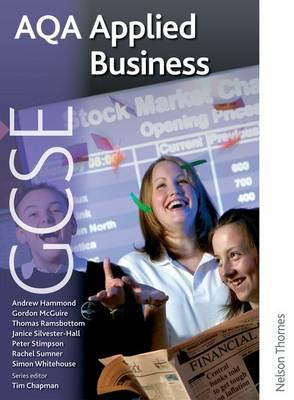 AQA GCSE Applied Business by Janice Silvester-Hall, Rachel Sumner, Simon Whitehouse, Gordon McGuire