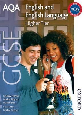 AQA GCSE English and English Language Higher Tier Student Book by Imelda Pilgrim, Lindsay McNab, Marian Slee