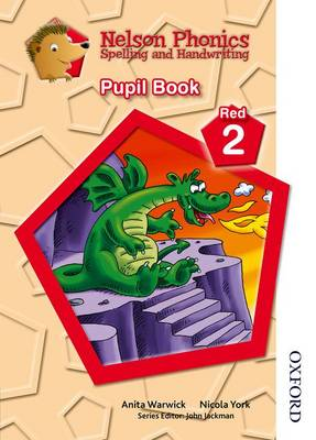 Nelson Phonics Spelling and Handwriting Pupil Book Red 2 by Anita Warwick