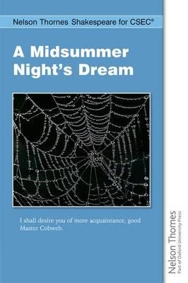 Nelson Thornes Shakespeare for CSEC: A Midsummer Night's Dream by Dinah Jurksaitis, Thelma Baker, Joyce E. Jonas