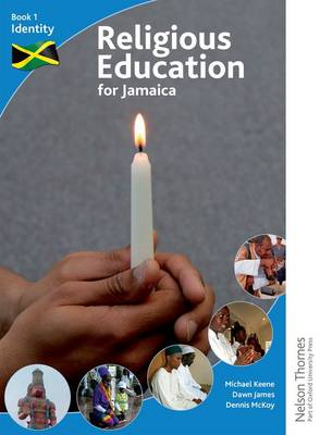 Religious Education for Jamaica Book 1 Identity by Michael Keene, Grace Peart, Dawn James, Dennis McKoy