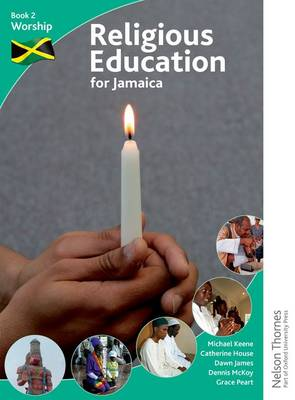 Religious Education for Jamaica Book 2 Worship by Michael Keene, Catherine House, Grace Peart, Dawn James