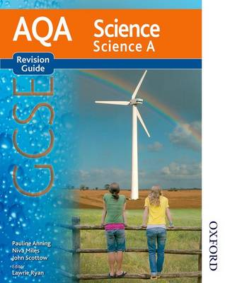 AQA Science GCSE Science A Revision Guide by Pauline C. Anning, Nigel English, Niva Miles, John Scottow