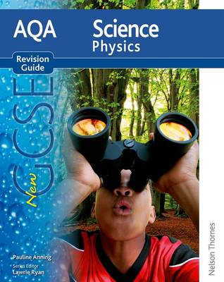 AQA Science GCSE Physics Revision Guide (2011 specification) by Pauline C. Anning