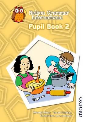 Nelson Grammar International Pupil Book 2 by Sarah Lindsay, Wendy Wren