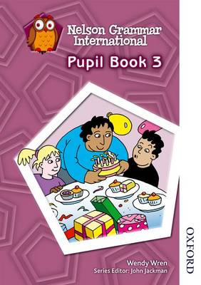 Nelson Grammar International Pupil Book 3 by Sarah Lindsay, Wendy Wren